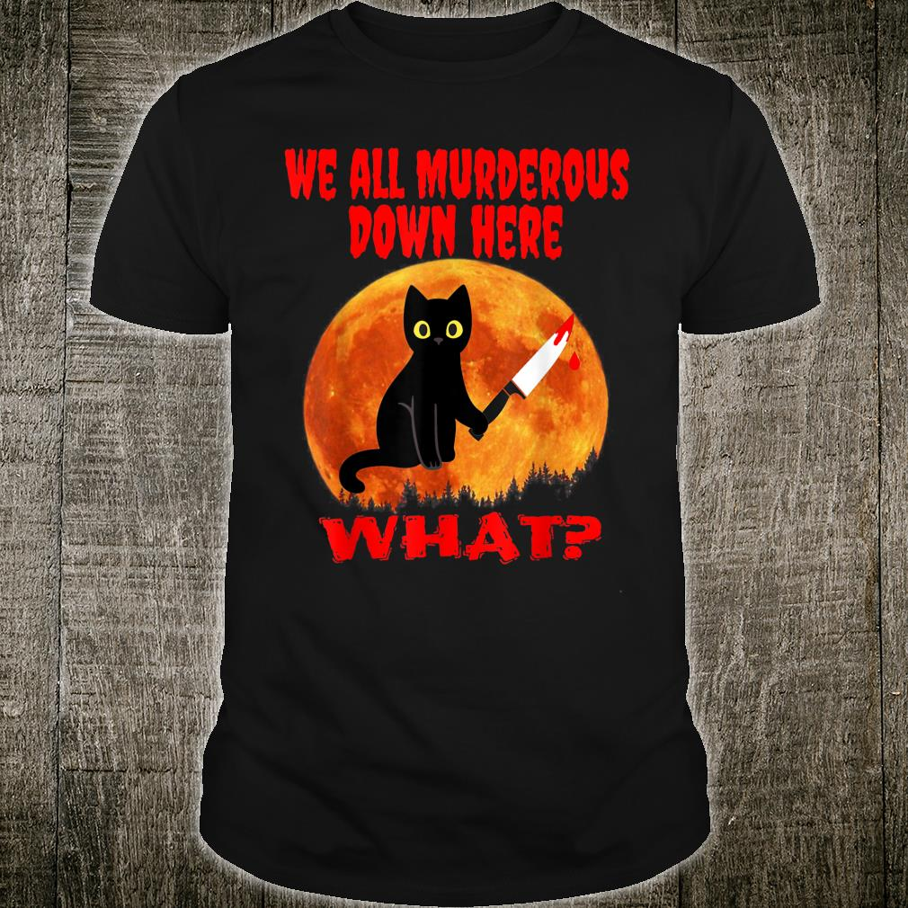 We All Murderous Down Here Cat Kitten With Knife Shirt