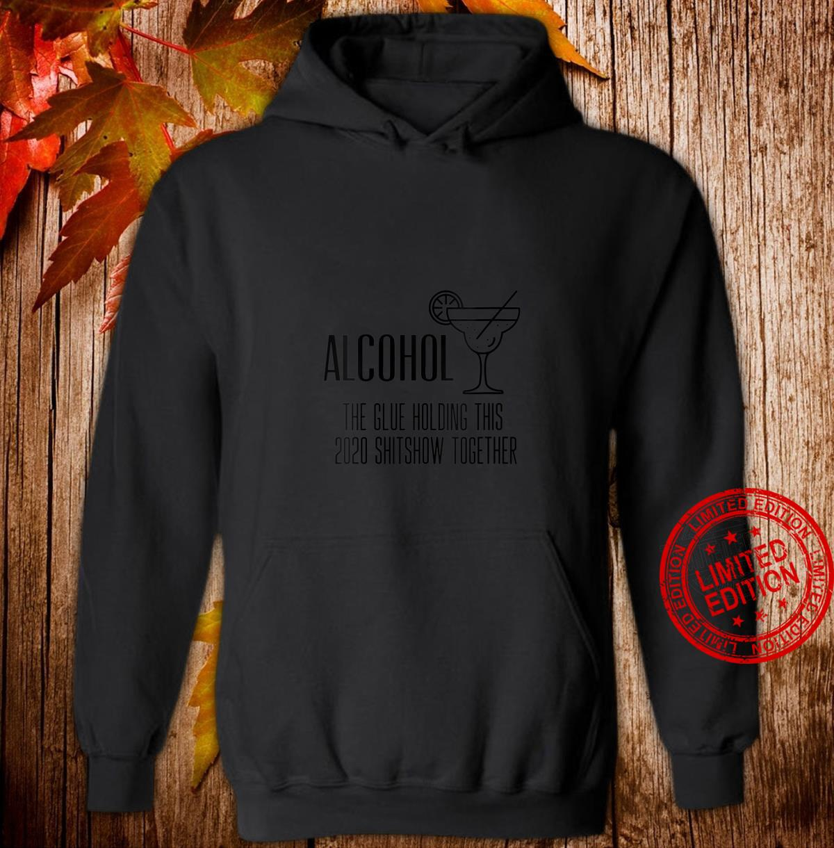 Womens Alcohol The Glue Holding This 2020 Shitshow Together Shirt hoodie