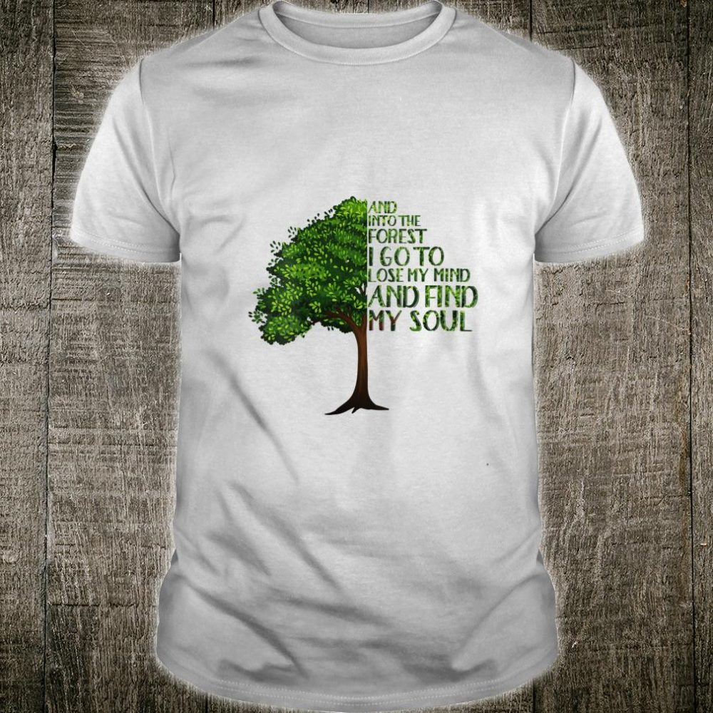 Womens And Into The Forest I Go To Lose My Mind And Find My Soul Shirt
