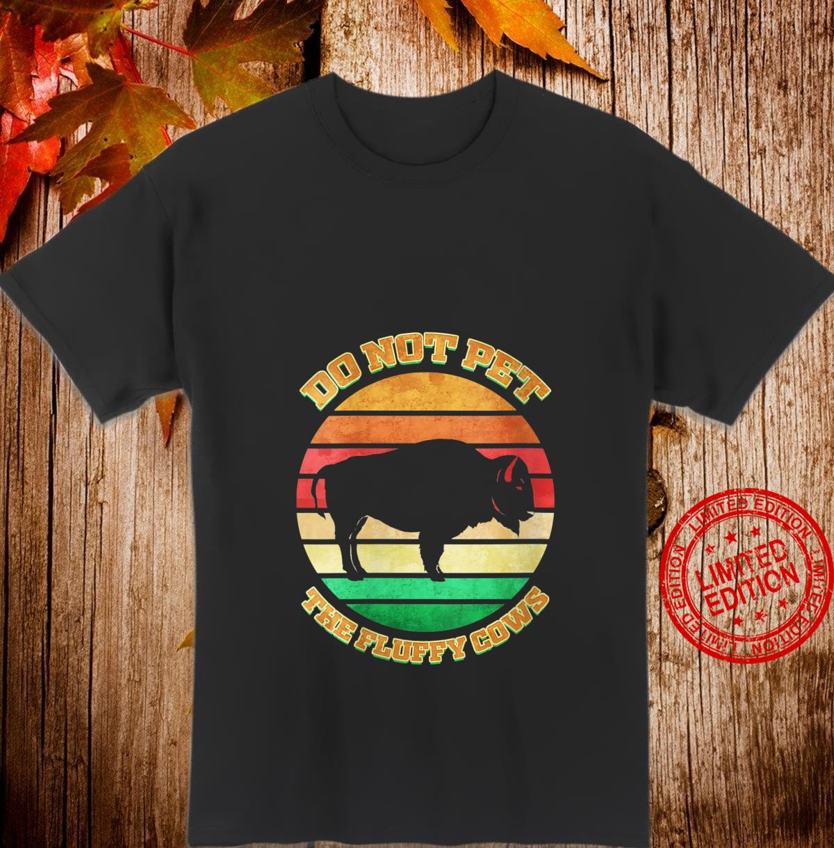 Womens Bison Do Not Pet The Fluffy Cows Shirt