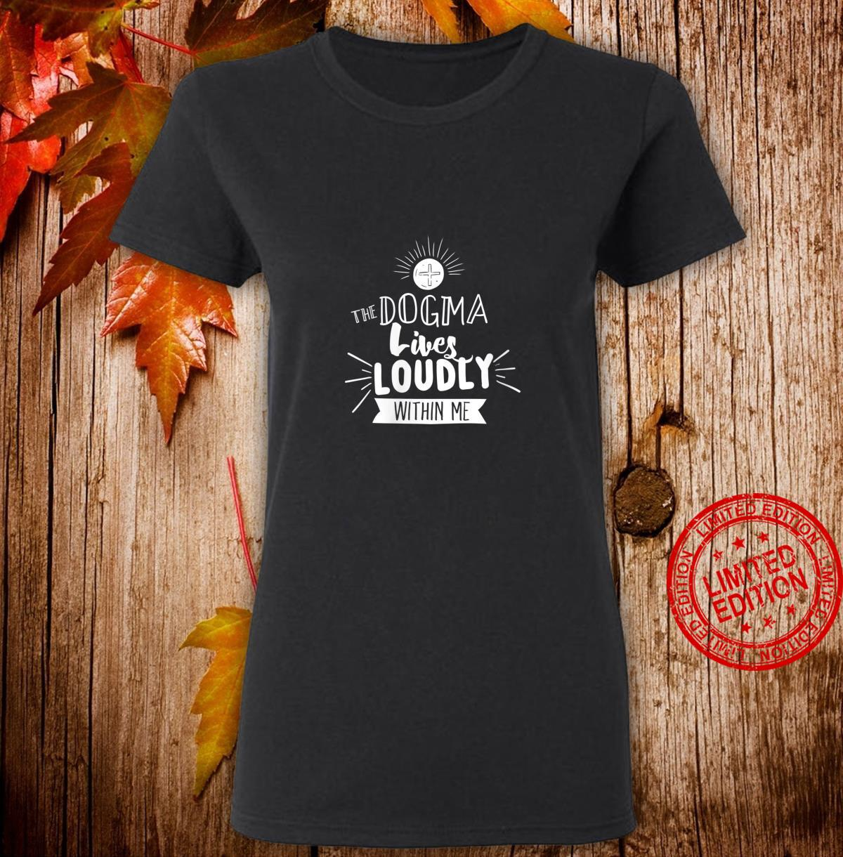 Womens Dogma Lives Loudly Within Me Catholic Conservative Eucharist Shirt ladies tee
