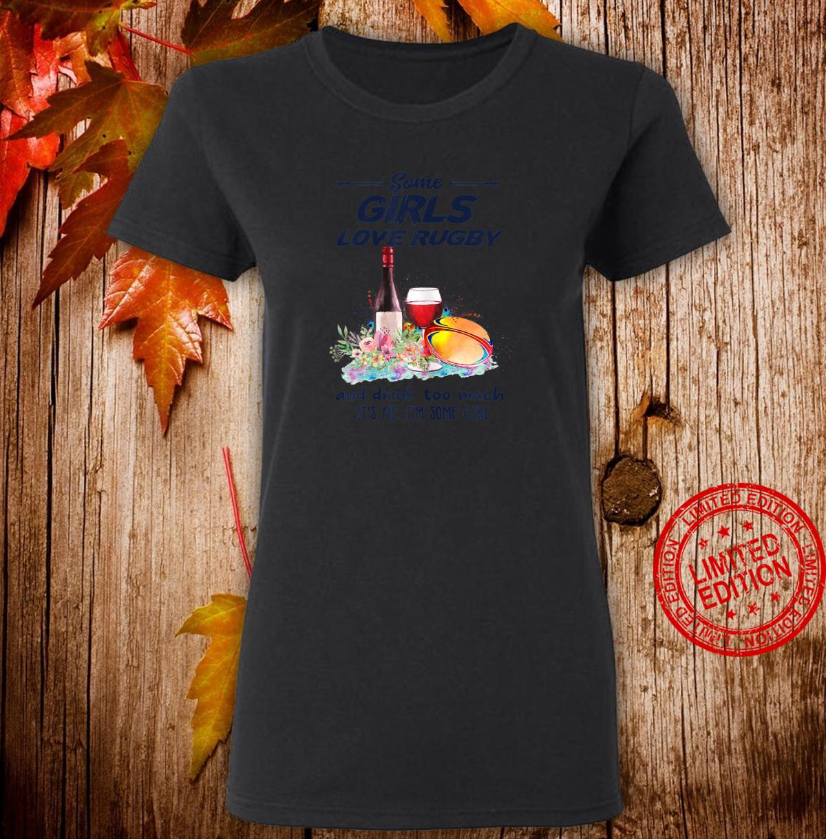 Womens Some Girls Love Rugby And Drink Too Much Rugby Shirt ladies tee