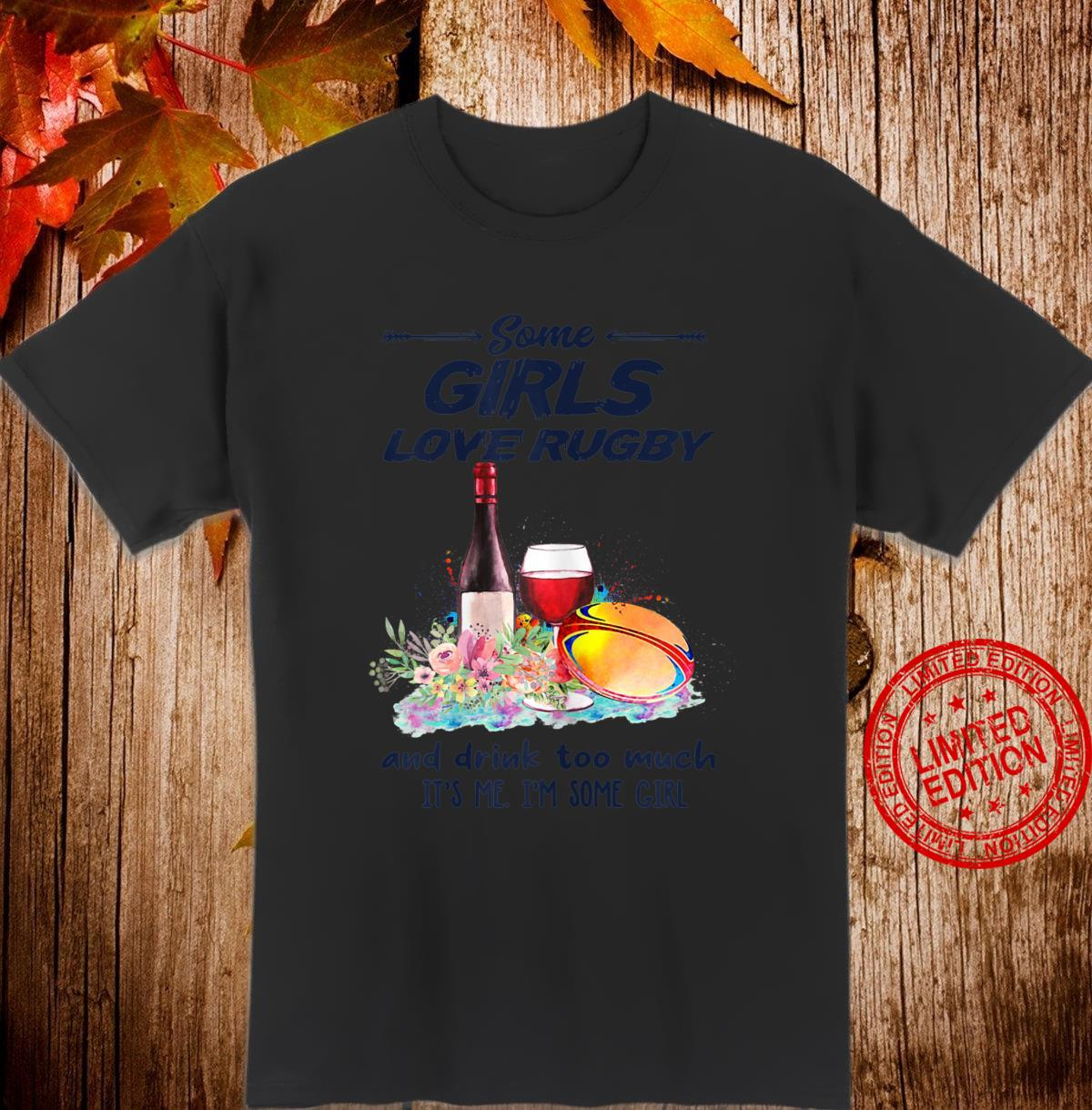 Womens Some Girls Love Rugby And Drink Too Much Rugby Shirt